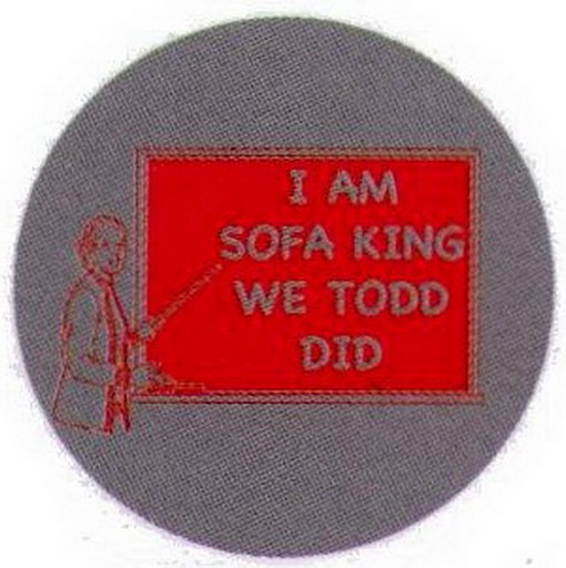 I Am Sofa King We Todd Did Button RB3387 Walmartcom
