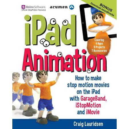 iPad Animation : - How to Make Stop Motion Movies on the