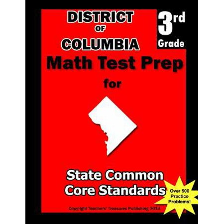 District Of Columbia 3Rd Grade Math Test Prep  Common Core Learning Standards