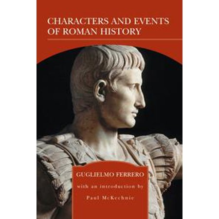 Characters and Events of Roman History (Barnes & Noble Library of Essential Reading) - eBook
