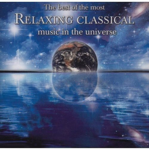 The Best Of Most Relaxing Classical Music In The Universe