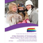 A New Generation of Homosexuality: Modern Trends in Gay & Lesbian Communities - eBook