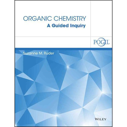 Organic Chemistry : A Guided Inquiry