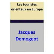 Les touristes orientaux en Europe - eBook