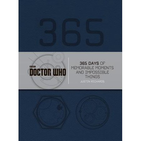 Doctor Who: 365 Days of Memorable Moments and Impossible Things -