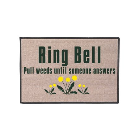 - Ring Bell, Pull Weeds Doormat - Indoor/Outdoor Olefin Welcome Mat