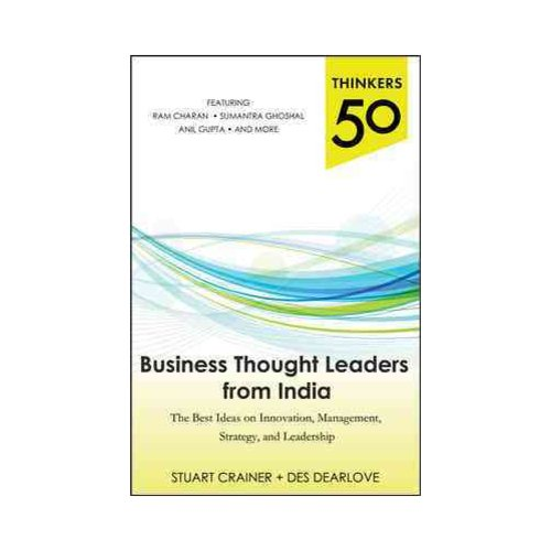 Business Thought Leaders from India: The Best Ideas on Innovation, Management, Strategy, and Leadership