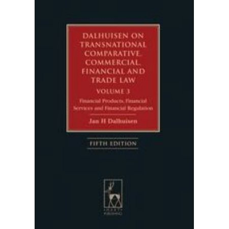 Dalhuisen On Transnational Comparative  Commercial  Financial And Trade Law  Financial Products  Financial Services And Financial Regulation
