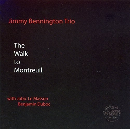 Jimmy Bennington Walk to Montreuil [CD] by
