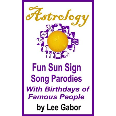 Astrology Fun Sun Sign Song Parodies with Birthdays of Famous People - eBook - Spanish Birthday Song