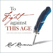 To Fight Against This Age - Audiobook