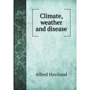 Climate, Weather and Disease
