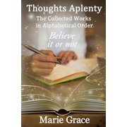 Thoughts Aplenty: The Collected Works in Alphabetical Order (Paperback)
