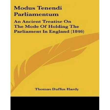 Modus Tenendi Parliamentum: An Ancient Treatise on the Mode of Holding the Parliament in England (1846) - image 1 of 1