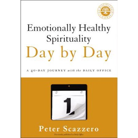Emotionally Healthy Spirituality Day by Day : A 40-Day Journey with the Daily