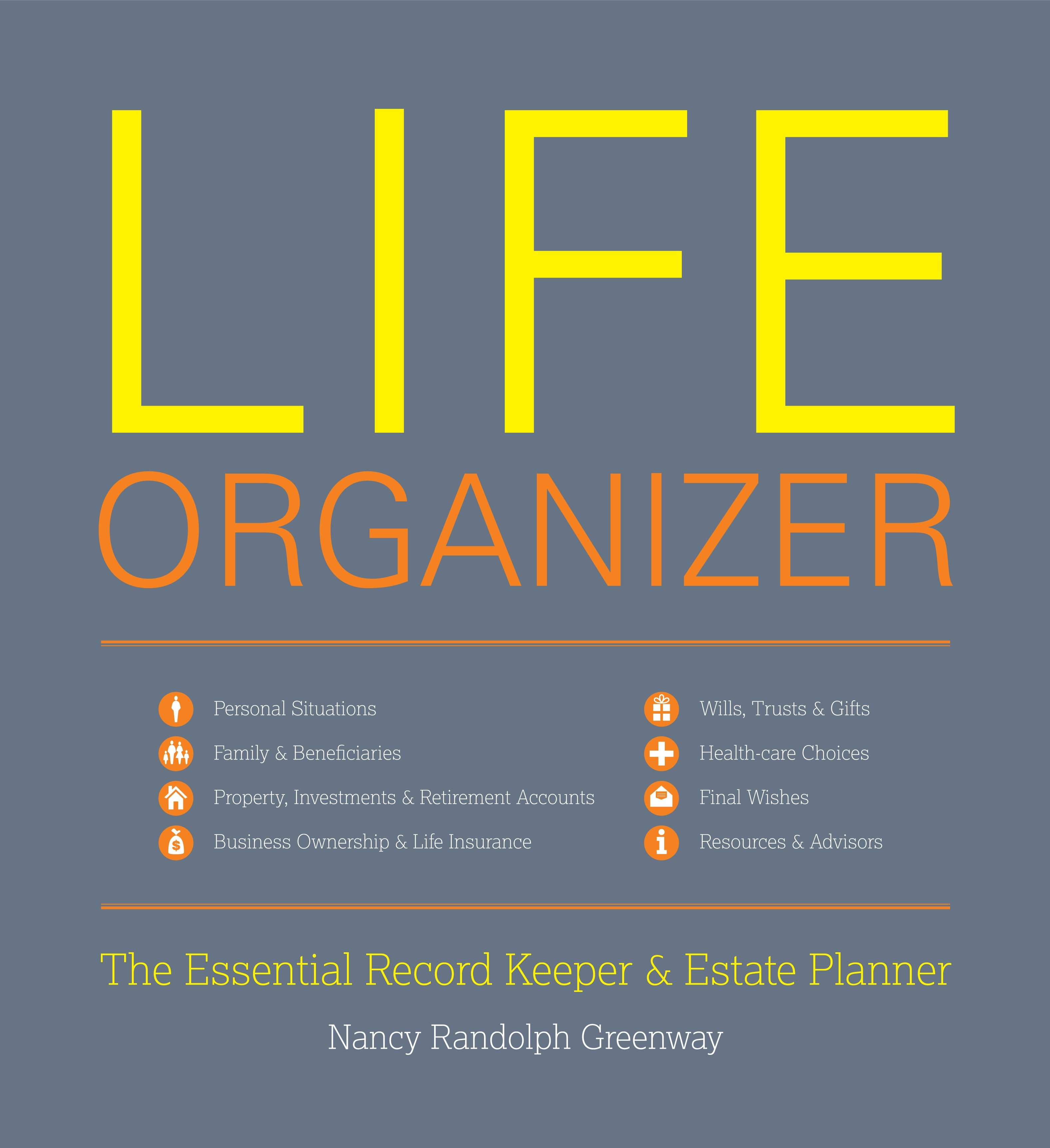 Life Organizer : The Essential Record Keeper and Estate Planner