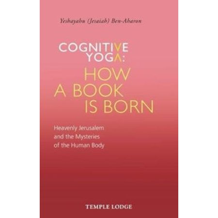 Cognitive Yoga - How a Book Is Born : Heavenly Jerusalem and the Mysteries of the Human Body - How Tall Is Yoda