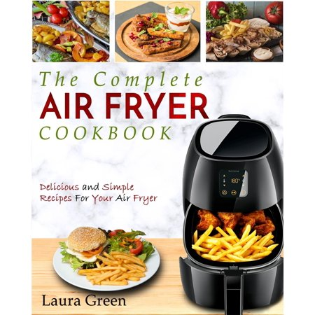Air Fryer Cookbook: The Complete Air Fryer Cookbook - Delicious and Simple Recipes For Your Air Fryer (Paperback) The amazing Air Fryer is on every cook's wish list!Now you can enjoy this revolutionary device, and prepare delicious and enjoyable food!If, like many, you've looked at the Air Fryer and thought it was just another gimmick that would gather dust in your kitchen, think again.With this new book, Air Fryer Cookbook: The Complete Air Fryer Cookbook - Delicious and Simple Recipes for Your Air Fryer, you will reduce the time you spend in your kitchen and still serve amazing food for your family