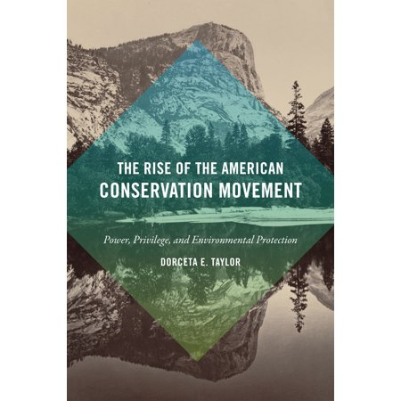 Power Conservation Device - The Rise of the American Conservation Movement : Power, Privilege, and Environmental Protection