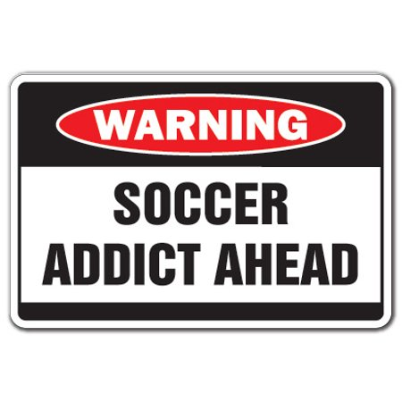 SOCCER ADDICT Warning Decal sport team fun Mom coach ball award