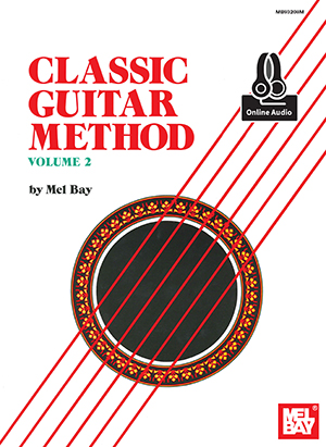 Classic Guitar Method Volume 2 by Mel Bay SongBook 93208M by