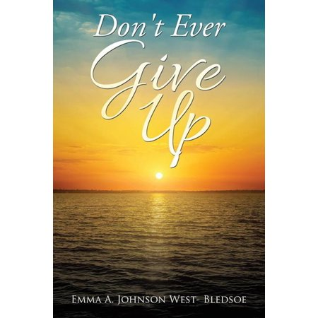 Don't Ever Give Up - eBook