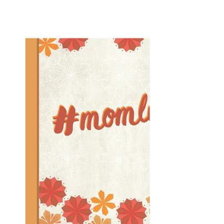 Best Mom Ever : Momlife Hashtag Inspirational Gifts for Woman Composition Notebook College Students Wide Ruled Line Paper 8.5x11 Cute Autumn Orange