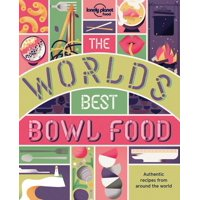 Lonely Planet: The World's Best Bowl Food - Paperback