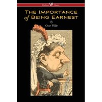 The Importance of Being Earnest (Wisehouse Classics Edition) (Paperback)