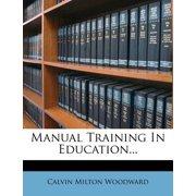 Manual Training in Education...