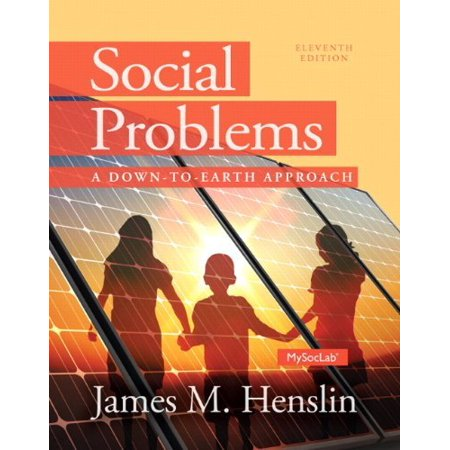 Social Problems A Down To Earth Approach 11th Edition By Henslin