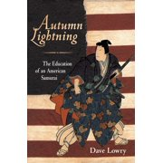 Autumn Lightning : The Education of an American Samurai