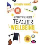 A Practical Guide to Teacher Wellbeing - eBook