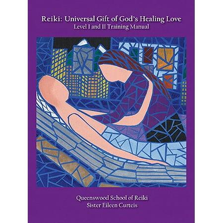 Reiki: Universal Gift of God's Healing Love Level I and II Training Manual - (Universal Training)