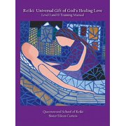 Reiki: Universal Gift of God's Healing Love Level I and II Training Manual - eBook