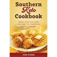 Southern Keto Cookbook: World Class High Fat and Low Carb Southern Recipes (Hardcover)
