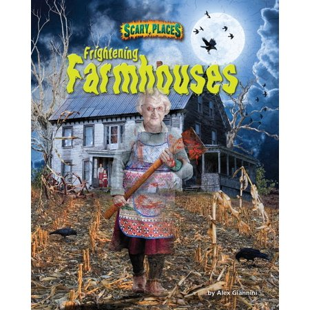 Scary Rotten Farms (Frightening Farmhouses -)