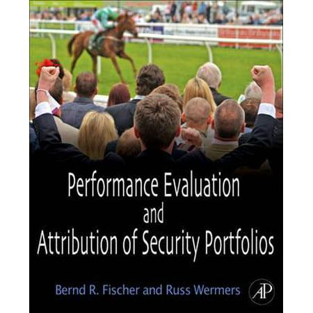 Performance Evaluation and Attribution of Security Portfolios -