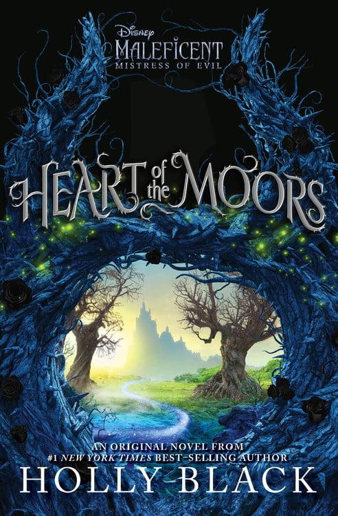 Heart Of The Moors An Original Maleficent Mistress Of Evil Novel Walmart Com