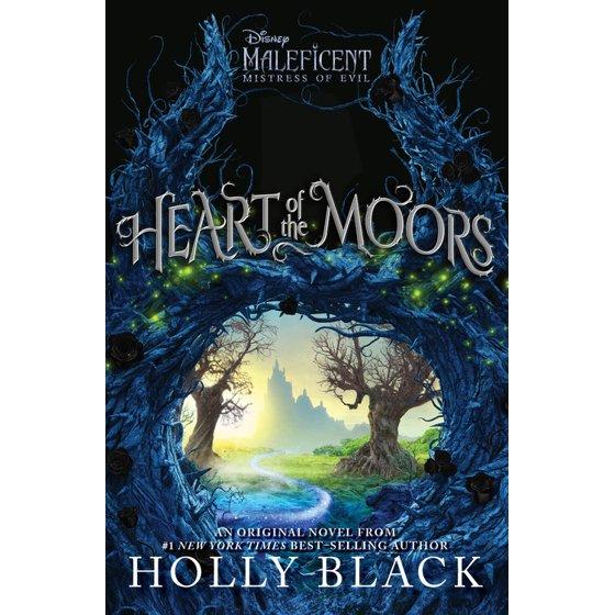 Heart Of The Moors An Original Maleficent Mistress Of Evil Novel