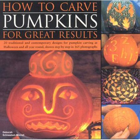 How to Carve Pumpkins for Great Results : 20 Traditional and Contemporary Designs for Pumpkin Carving at Halloween and All Year Round, Shown Step by Step in 165 Photographs - Squash Halloween Carving