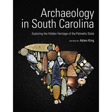 Archaeology In South Carolina  Exploring The Hidden Heritage Of The Palmetto State
