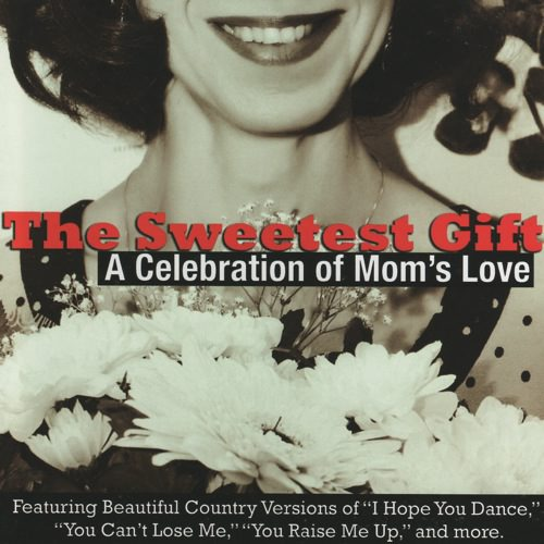 The Sweetest Gift: A Celebration Of Mom's Love (Wal-Mart Exclusive) (CD Slipcase)