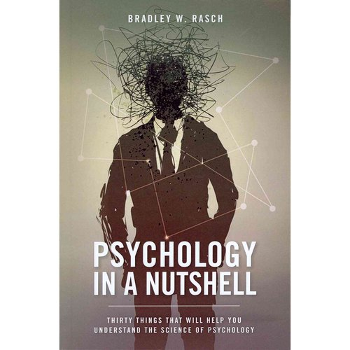 Psychology in a Nutshell: Thirty Things That Will Help You Understand the Science of Psychology