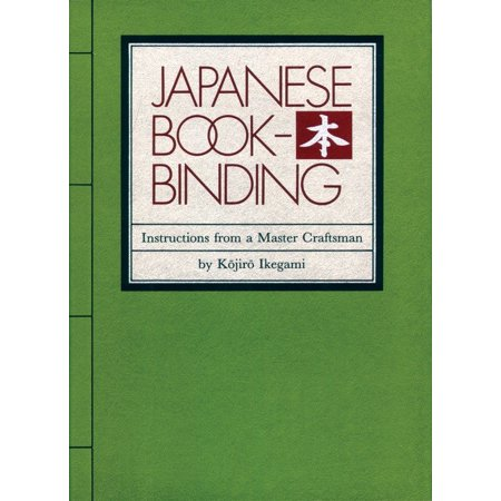 Japanese Bookbinding : Instructions From A Master Craftsman