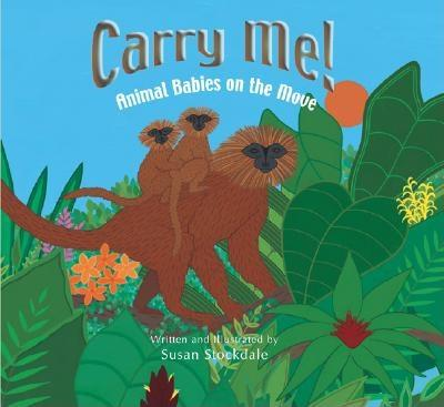 Carry Me! : Animal Babies on the Move