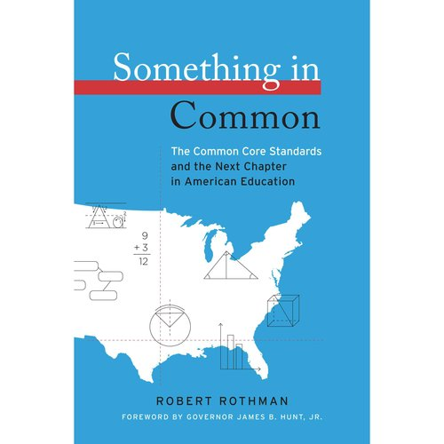 Something in Common: The Common Core Standards and the Next Chapter in American Education