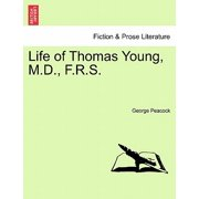 Life of Thomas Young, M.D., F.R.S.