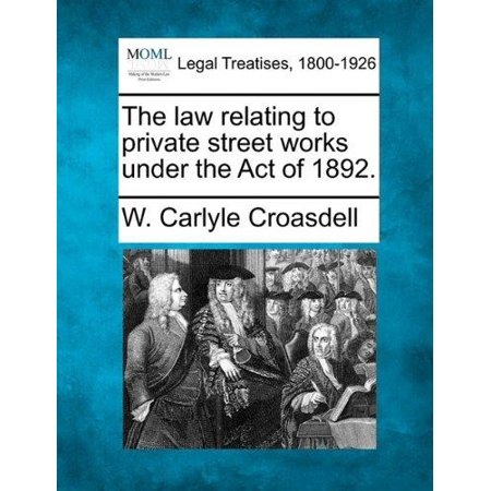 The Law Relating To Private Street Works Under The Act Of 1892