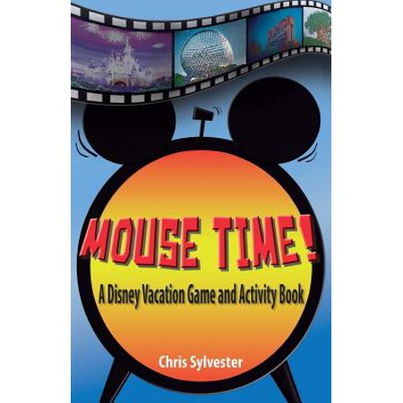 Mouse Time!: A Disney Vacation Game and Activity Book (Best Time To Go To Florida Disney World)